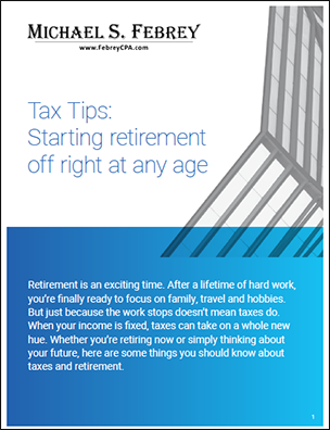Febrey-CPA-Getting-Ready-for-Retirement-cover Tax Tips: Getting Ready for Retirement